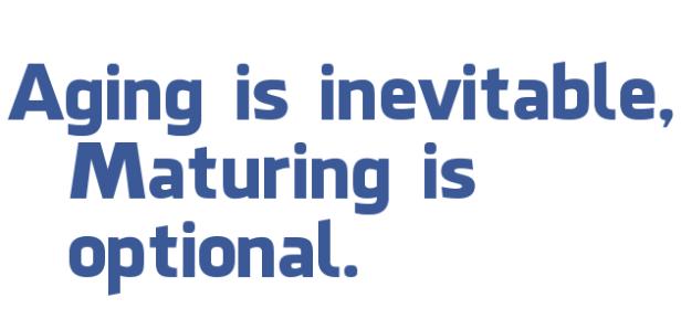 Aging-is-inevitable-2C-Maturing-is-optional.-status